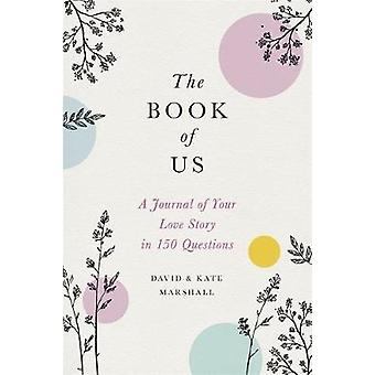The Book of Us (New edition) - The Journal of Your Love Story in 150 Q