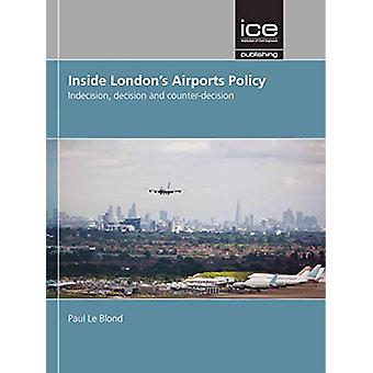 Inside London's Airports Policy by Paul Le Blond - 9780727763655 Book