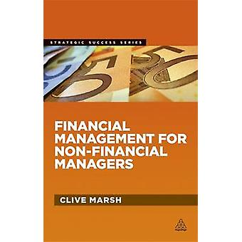 Financial Management for Non-Financial Managers by Clive Marsh - 9780