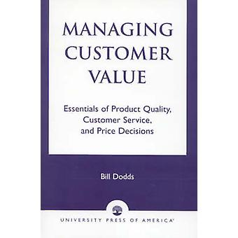 Managing Customer Value - Essentials of Product Quality - Customer Ser