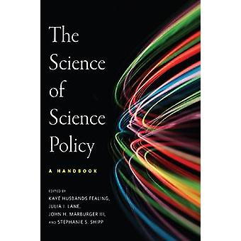 The Science of Science Policy - A Handbook by Julia I. Lane - 97808047