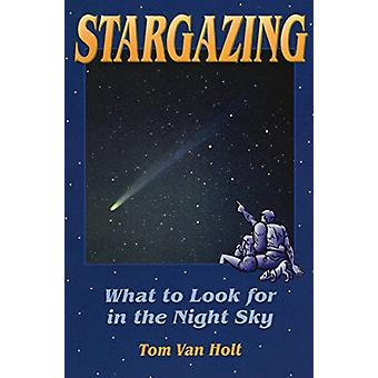 Sterrenkijken - Wat te zoeken in de Night Sky door Tom Van Holt - 97808
