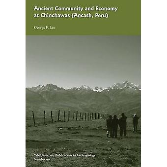 Ancient Community and Economy at Chinchawas by George F. Lau - 978091
