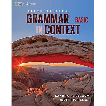 Grammar in Context Basic (6th) by Sandra N Elbaum - Judi P Pemanm - 9