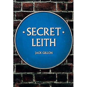 Secret Leith door Jack Gillon - 9781445686097 Boek