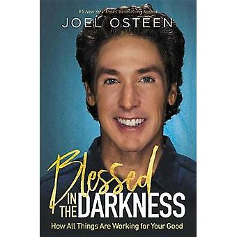Blessed in the Darkness by Joel Osteen - 9781455534326 Book
