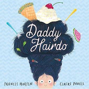 Daddy Hairdo af Francis Martin - 9781471147876 Bog