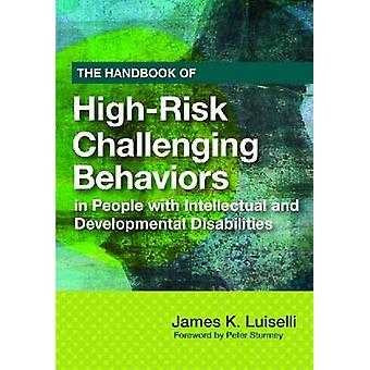 The Handbook of High-Risk Challenging Behaviors in People with Intell