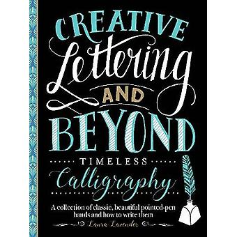 Creative Lettering and Beyond - Timeless Calligraphy - A collection of