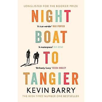 Night Boat to Tangier by Kevin Barry - 9781782116202 Book