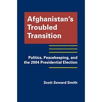 Afghanistan's Troubled Transition - Politics - Peacekeeping and the 20