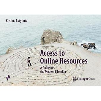 Access to Online Resources - A Guide for the Modern Librarian by Krist