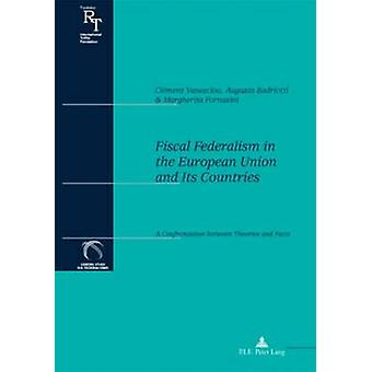 Fiscal Federalism in the European Union and Its Countries - A Confront