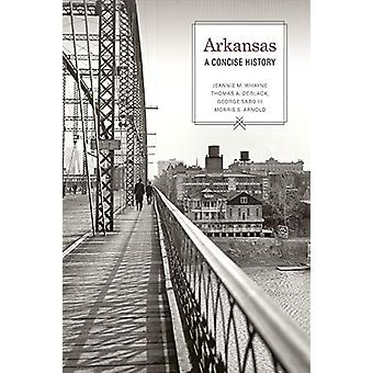 Arkansas - A Concise History by Jeannie M. Whayne - 9781682260920 Book