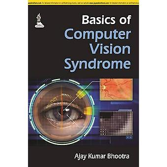 Basics of Computer Vision Syndrome by Ajay Kumar Bhootra - 9789351524
