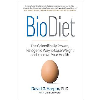 BioDiet - The Scientifically Proven - Ketogenic Way to Lose Weight and