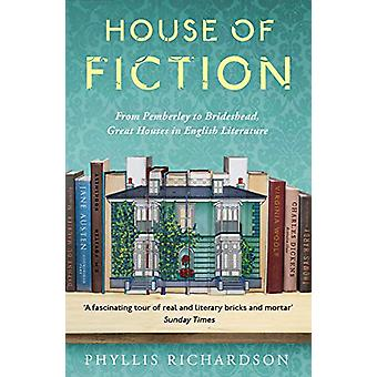 The House of Fiction - From Pemberley to Brideshead - Great British Ho
