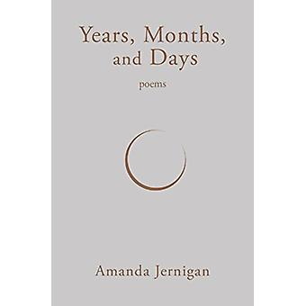 Years Months and Days by Amanda Jernigan