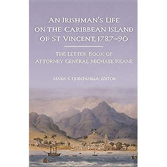 An Irishman's life on the Caribbean island of St Vincent - 1787-90 - T