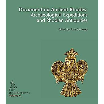 Documenting Ancient Rhodes - The Archaeological Excavations and Rhodia