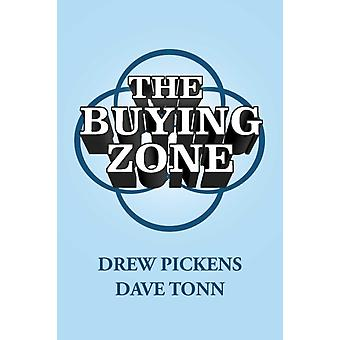 The Buying Zone by Pickens & DrewTonn & Dave