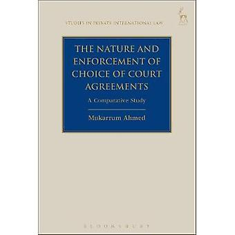 The Nature and Enforcement of Choice of Court Agreements - A Comparati