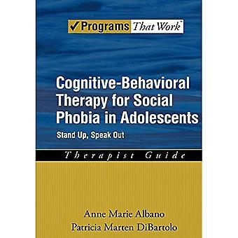 Kognitiivinen käyttäytymisterapia sosiaaliselle fobialle nuorilla: Terapeuttiopas: Stand Up, Speak Out (hoidot, jotka toimivat)