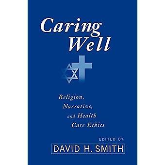 Omsorgsbrønn - Religion - Narrativ - og helseetikk av David H