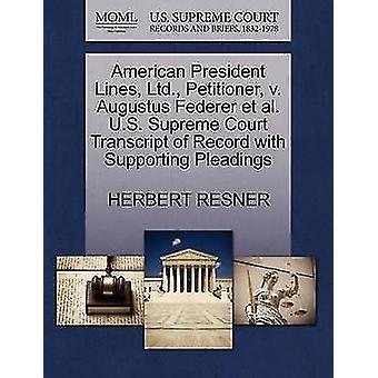 American President Lines - Ltd. - Petitioner - V. Augustus Federer Et