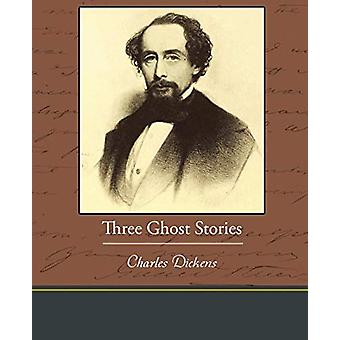 Three Ghost Stories by Charles Dickens - 9781438595504 Book
