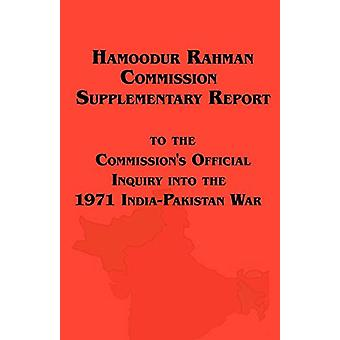 Hamoodur Rahman Commission of Inquiry Into the 1971 India-Pakistan Wa