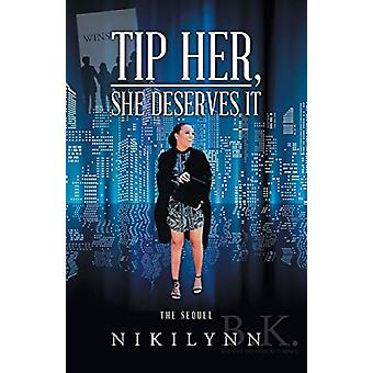 Tip Her - She Deserves It by Nikilynn - 9781640828391 Book