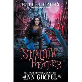 Shadow Reaper - An Urban Fantasy by Ann Gimpel - 9781948871570 Book