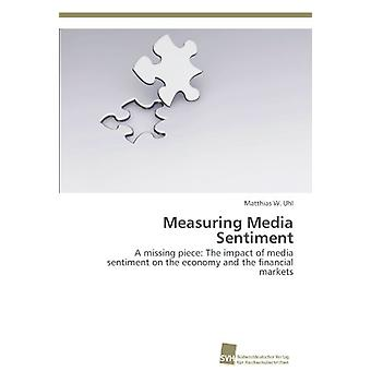 Measuring Media Sentiment by Uhl Matthias W - 9783838131689 Book