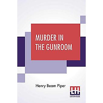 Murder In The Gunroom by Henry Beam Piper - 9789353364403 Book