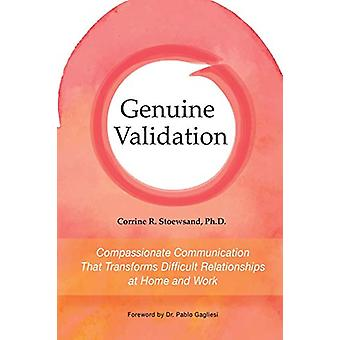 Genuine Validation - Compassionate Communication That Transforms Diffi