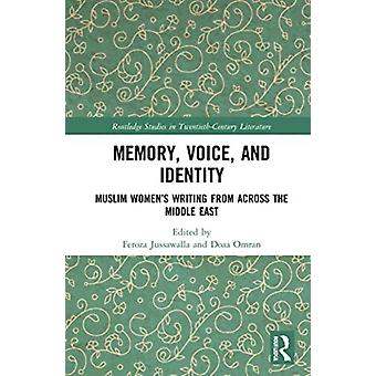 Memory Voice and Identity by Edited by Feroza Jussawalla & Edited by Doaa Omran