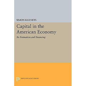 Capital in the American Economy - Its Formation and Financing by Simon