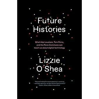 Future Histories by Lizzie OShea