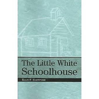 The Little White Schoolhouse (Ny utgave) av Ellis Ford Hartford - 9