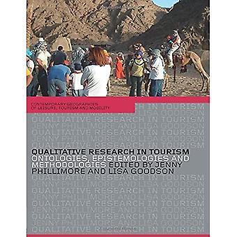 Qualitative Tourismusforschung: Ontologien, Epistemologien und Methodologien (Zeitgenössische Geographien von Freizeit, Tourismus und Mobilität)