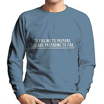 Failing To Prepare Benjamin Franklin Quote Men's Sweatshirt