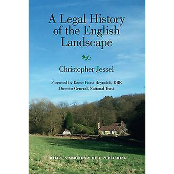 A Legal History of the English Landscape by Christopher Jessel - Fion