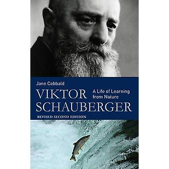 Viktor Schauberger - A Life of Learning aus der Natur (2nd Revised Edition