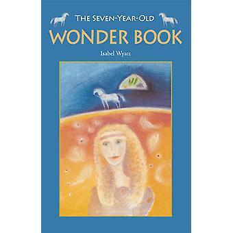 La merveille de sept-année-vieux livre (3e édition révisée) par Isabel Wyatt