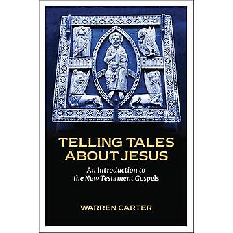 Telling Tales About Jesus - An Introduction to the New Testament Gospe