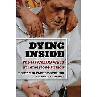 Innen - der HIV/AIDS-Station im Kalkstein-Gefängnis von Benjamin Fleur sterben