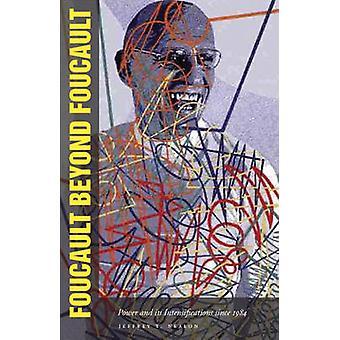 Foucault buiten Foucault - macht en haar verhevigingen sinds 1984 b