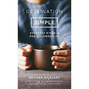 Simple destination par Brooke McAlary - livre 9781786694416