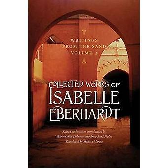 Escritos del volumen de arena - trabajos recogidos de Isabelle Eberhardt-